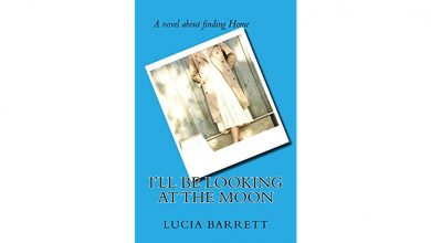 Photo of Book Review: I'll Be Looking at the Moon: A Novel About Finding Home by Lucia Barrett