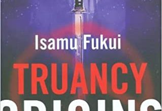 Photo of Book Review – Truancy Origins by Isamu Fukui