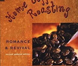 Photo of Home Coffee Roasting – Romance and Revival by Kenneth Davids – My Book Review