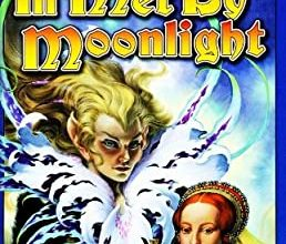 Photo of Ill Met By Moonlight – Historical Fantasy By Mercedes Lackey And Roberta Gellis