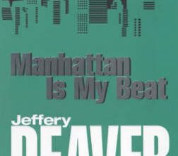 Photo of Jeffrey Deaver's Manhattan Is My Beat, A Review