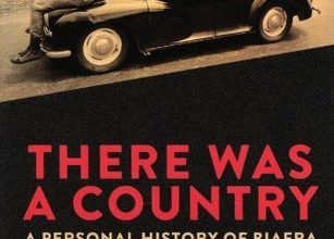 Photo of There Was A Country (A Personal History of Biafra) – By Chinua Achebe