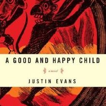 Photo of A Good and Happy Review – Book Review of 'A Good and Happy Child' by Justin Evans