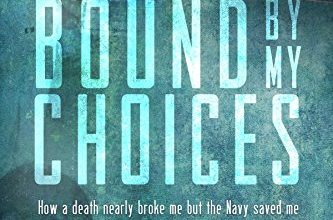 Photo of Book Review: Bound by My Choices: How a Death Nearly Broke Me, But the Navy Saved Me