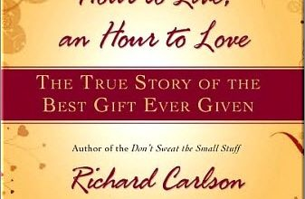 Photo of How to Succeed Using Gratitude – An Hour to Live, an Hour to Love, by Richard and Kristine Carlson