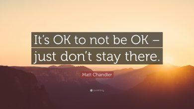 Photo of It's OK to Not Be OK, Just Don't Stay There!