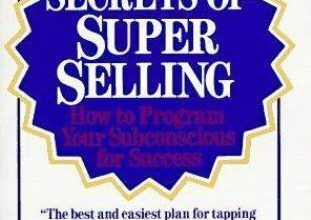 Photo of The Secrets of Super Selling – How to Program Your Subconscious For Success by Lynea Corson, Ph D